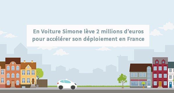 En Voiture Simone lève 2 millions d'euros pour accélérer son déploiement en France