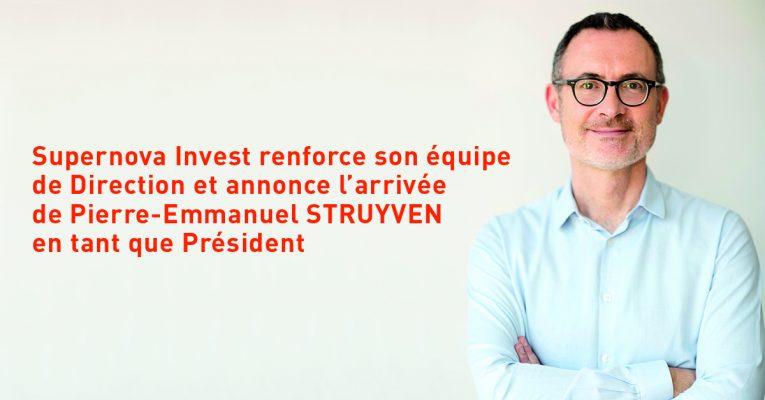 Communiqué de Presse – Supernova Invest renforce son équipe de Direction et annonce l'arrivée de Pierre-Emmanuel STRUYVEN en tant que Président